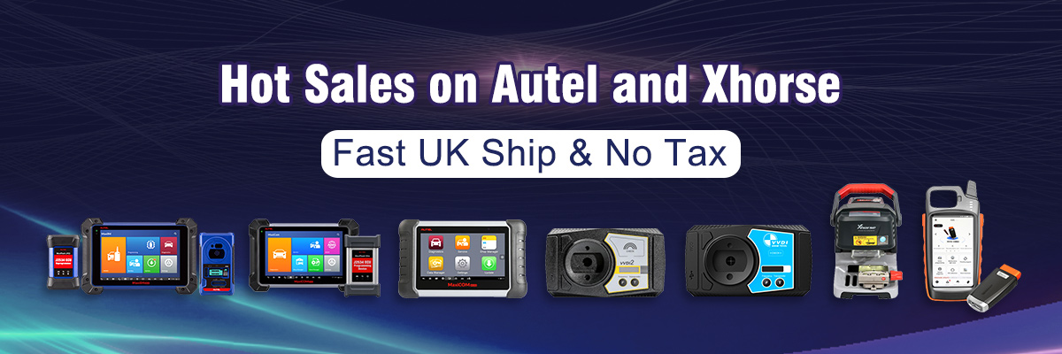 Hot Sales on Autel and Xhorse, Fast UK Ship & No Tax